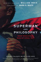 Superman and Philosophy: What Would...