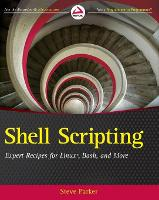 Shell Scripting: Expert Recipes for...