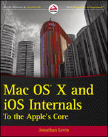 Mac OS X and IOS Internals: To the...