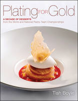 Plating for Gold: A Decade of Dessert...