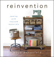 Reinvention: Sewing with Rescued...
