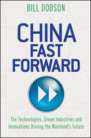 China Fast Forward: The Technologies,...