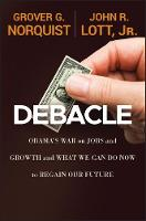 Debacle: Obama's War on Jobs and...