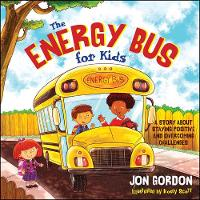 The Energy Bus for Kids: A Story ...