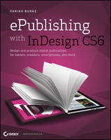 ePublishing with InDesign CS6: Design...