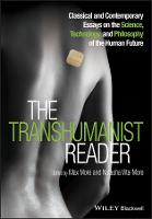 The Transhumanist Reader: Classical...