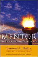 Mentor: Guiding the Journey of Adult...