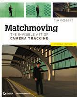 Matchmoving: The Invisible Art of...
