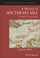 A History of Southeast Asia: Critical...