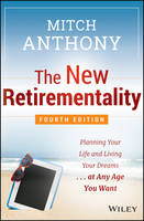 The New Retirementality: Planning ...
