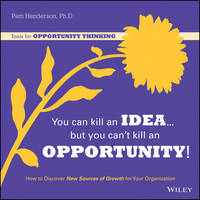 You Can Kill an Idea, But You Can't...