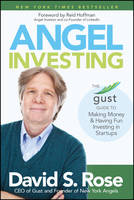 Angel Investing: The Gust Guide to...