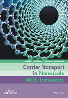 Carrier Transport in Nanoscale MOS...