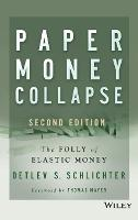 Paper Money Collapse: The Folly of...