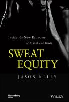 Sweat Equity: Inside the New Economy...