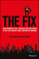 The Fix: How Bankers Lied, Cheated ...