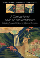 A Companion to Asian Art and...