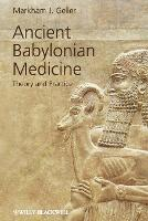 Ancient Babylonian Medicine - Theory...