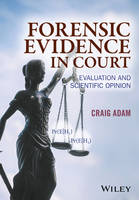 Forensic Evidence in Court: ...