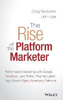 The Rise of the Platform Marketer:...