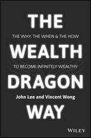 Wealth Dragon Way: The Why, the When...