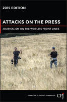 Attacks on the Press : Journalism on...