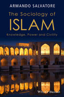The Sociology of Islam: Knowledge,...