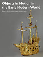 Objects in Motion in the Early Modern...
