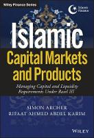 Islamic Capital Markets and Products:...