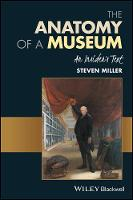 The Anatomy of a Museum: An Insider's...