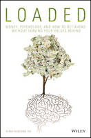 Loaded: Money, Psychology, and How to...