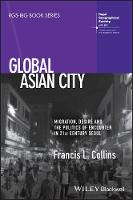 Global Asian City: Migration, Desire...