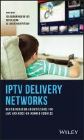 IPTV Delivery Networks: Next...