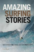Amazing Surfing Stories: Tales of...