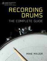 Recording Drums: The Complete Guide