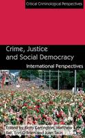 Crime, Justice and Social Democracy:...