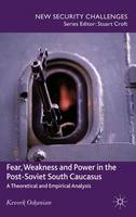 Fear, Weakness and Power in the...