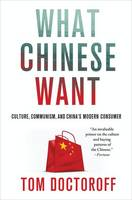 What Chinese Want: Culture, ...