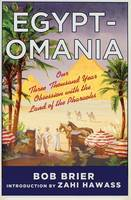 Egyptomania: Our Three Thousand Year...