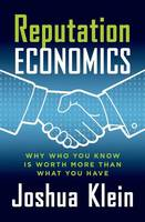 Reputation Economics: Why Who You ...