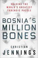 Bosnia's Million Bones: Solving the...