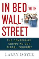 In Bed with Wall Street: The...