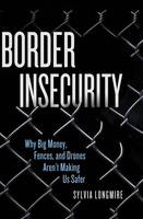 Border Insecurity: Why Big Money,...