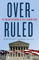 Overruled: The Long War for Control ...
