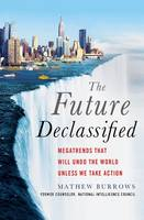 The Future, Declassified: Megatrends...