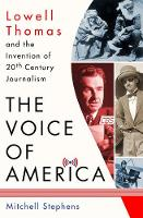 The Voice of America: Lowell Thomas...