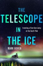 The Telescope in the Ice: Inventing a...
