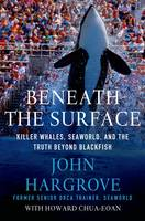 Beneath the Surface: Killer Whales,...