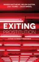 Exiting Prostitution: A Study in...