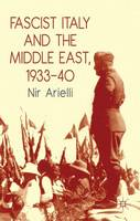 Fascist Italy and the Middle East,...